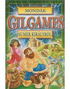 Mondák Gilgames sumér királyról