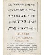 Gilgames - Agyagtáblák üzenete