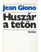 Huszár a tetőn - Giono, Jean