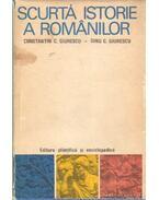Scurtá istorie a románilor - Giurescu, Constantin C., Giurescu, Dinu C.