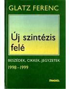 Új szintézis felé (dedikált) - Glatz Ferenc