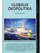 Globális ökopolitika (dedikált) - Boda Zsolt