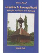 Törzsökös fa haranglábaink (dedikált) - Dr. Kovács József