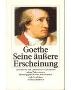 Goethe Seine äußere Erscheinung