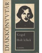 Holt lelkek - Gogol, Nyikolaj Vaszilijevics