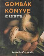 Gombák könyve - 103 recepttel