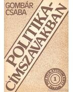 Politika - címszavakban - Gombár Csaba