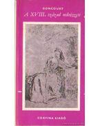A XVIII. század művészete - Goncourt, Edmond de, Goncourt, Jules de