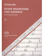 Seven Inventions and Cadence (II. vonósnégyes)