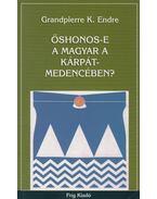 Őshonos-e a magyar a Kárpát-medencében? - Grandpierre K. Endre