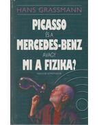 Picasso és a Mercedez-Benz, avagy mi a fizika? - Grassmann, Hans