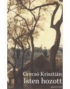 Isten hozott - Grecsó Krisztián