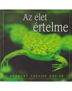 Az élet értelme - Greive, Bradley Trevor