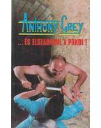 ...és elszabadul a pokol - Grey Anthony