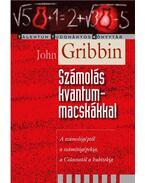 Számolás kvantummacskákkal - Gribbin, John