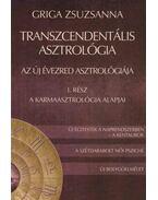 Transzcendentális asztrológia I. rész - Az új évezred asztrológiája - Griga Zsuzsanna