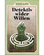 Detektiv wider Willen - Grigori Glasow