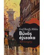 Bűvös éjszaka - Gróf Bánffy Miklós