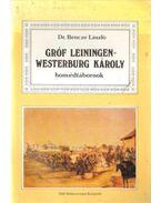 Gróf Leiningen-Westerburg Károly honvédtábornok