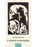 A véletlen archeológiája - Günter Kunert