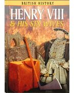 Henry VIII & his Six Wives - Guy, John