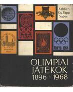 Olimpiai játékok 1896-1968 - Gy. Papp László, Subert Zoltán, Kahlich Endre