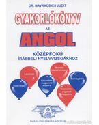 Gyakorlókönyv az angol középfokú írásbeli nyelvvizsgákhoz