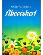 Ábécéskert (dedikált) - Gyárfás Endre