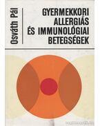 Gyermekkori allergiás és immunológiai betegségek
