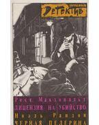 Engedély gyilkolásra / A fekete pelerin (OROSZ)
