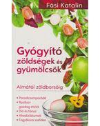 Gyógyító zöldségek és gyümölcsök