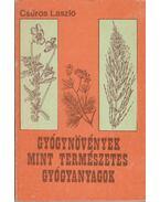Gyógynövények mint természetes gyógyanyagok