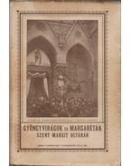 Gyöngyvirágok és margaréták Szent Margit oltárán
