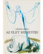 Az Élet szeretője - Gyóni Géza