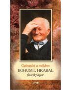 Gyönyörök a mélyben - Bohumil Hrabal füveskönyve