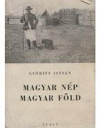 Magyar nép magyar föld - Györffy István
