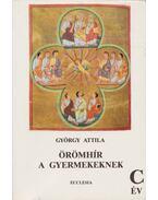 Örömhír a gyermekeknek C. év - György Attila