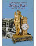 A Hungarian citoyen György Ráth and his lifework
