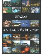 Utazás a világ körül - 2002 - Győri Lajos