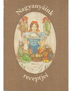 Nagyanyáink receptjei - Györki Mária