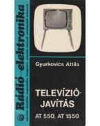 Televíziójavítás AT 550, AT 1550 - Gyurkovics Attila