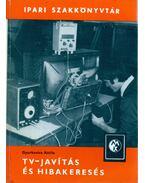 TV-javítás és hibakeresés - Gyurkovics Attila