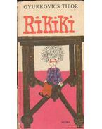 Rikiki - Gyurkovics Tibor