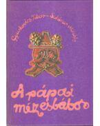 A pápai mézesbábos - Gyurkovics Tibor, Schéner Mihály