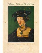 Habsburg Mária, Mohács özvegye