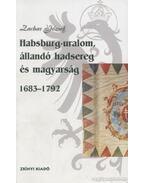 Habsburg-uralom, állandó hadsereg és magyarság 1683-1792
