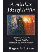 A mitikus József Attila - Hagymás István