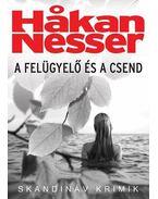 A felügyelő és a csend - Hakan Nesser