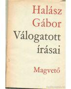 Halász Gábor válogatott írásai - Halász Gábor