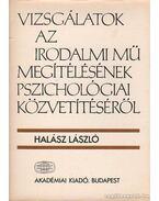 Vizsgálatok az irodalmi mű megítélésének pszichológiai közvetítéséről - Halász László